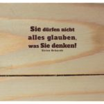Fichten Bretter mit Erhardt Zitate Bilder: Sie dürfen nicht alles glauben, was Sie denken! Heinz Erhardt