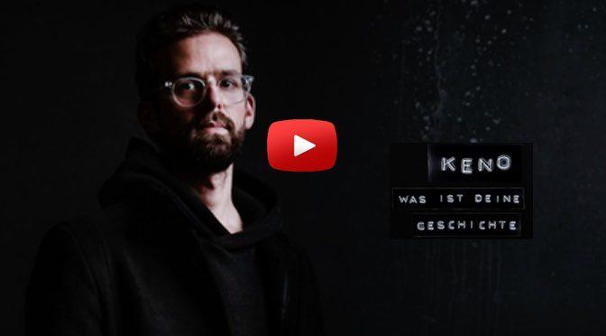 Keno – Was ist deine Geschichte – </br>Musik zum Wochenende