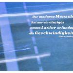 Lichter Strasse mit Huxley Zitate Bilder: Der moderne Mensch hat nur ein einziges neues Laster erfunden: die Geschwindigkeit. Aldous Huxley