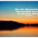 Sonnenuntergang Havel mit Ferstl Zitate Bilder: Die mit Abstand beste Nerven-Heil-Anstalt ist die freie Natur. Ernst Ferstl
