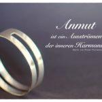 Ring mit Ebner-Eschenbach Zitate Bilder: Anmut ist ein Ausströmen der inneren Harmonie. Marie von Ebner-Eschenbach