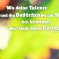 Beitragsbild - Wo deine Talente und die Bedürfnisse der Welt sich kreuzen, dort liegt deine Berufung