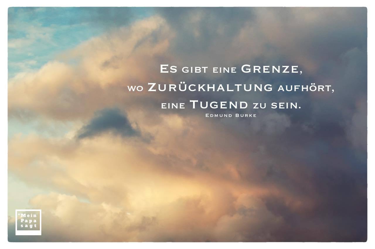 Regenwolken im Sonnenuntergang mit Burke Zitate Bilder: Es gibt eine Grenze, wo Zurückhaltung aufhört, eine Tugend zu sein. Edmund Burke