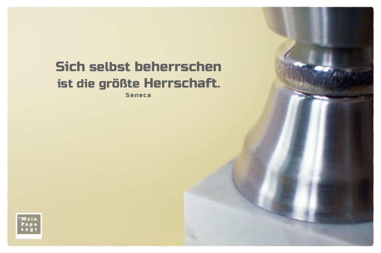 Pokal mit Seneca Zitate Bilder: Sich selbst beherrschen ist die größte Herrschaft. Seneca