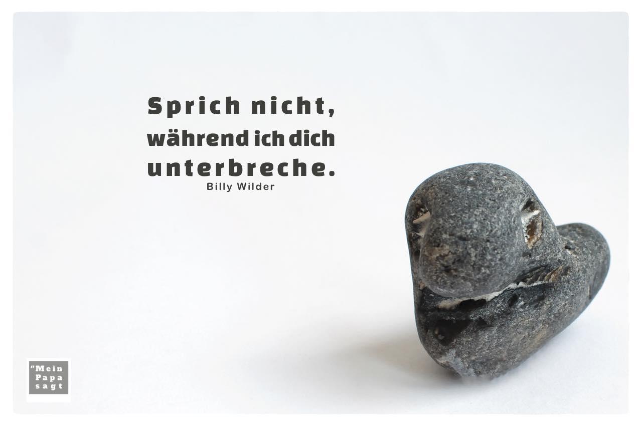 Stein Gesicht / Kopf mit Wilder Zitate Bilder: Sprich nicht, während ich dich unterbreche. Billy Wilder
