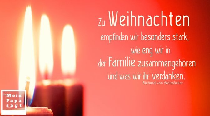 Zu Weihnachten empfinden wir besonders stark, wie eng wir in der Familie zusammengehören und was wir ihr verdanken – Richard von Weizsäcker