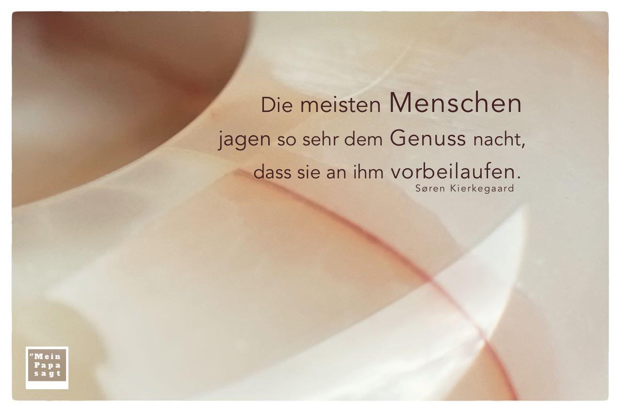 Marmor Aschenbecher mit Kierkegaard Zitate Bilder: Die meisten Menschen jagen so sehr dem Genuss nacht, dass sie an ihm vorbeilaufen. Søren Kierkegaard