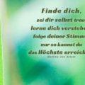 Finde dich, sei dir selbst treu, lerne dich verstehen, folge deiner Stimme, nur so kannst du das Höchste erreichen - Bettina von Arnim