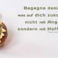 Begegne dem, was auf dich zukommt, nicht mit Angst, sondern mit Hoffnung - Franz von Sales