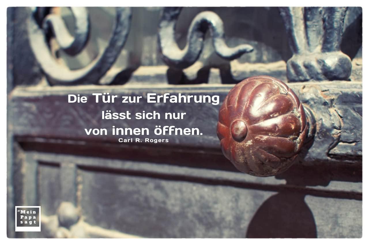 Alt Berliner Haustür mit Mein Papa sagt Rogers Zitate Bilder: Die Tür zur Erfahrung lässt sich nur von innen öffnen. Carl R. Rogers