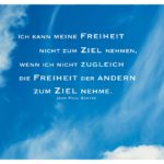 Blauer Himmel mit leichten Wolken und Mien Papa sagt Sartre Zitate Bilder: Ich kann meine Freiheit nicht zum Ziel nehmen, wenn ich nicht zugleich die Freiheit der andern zum Ziel nehme. Jean Paul Sartre