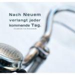 Lenker / altes Fahrrad mit Mein Papa sagt von Bodenstedt Zitate Bilder: Nach Neuem verlangt jeder kommende Tag. Friedrich von Bodenstedt